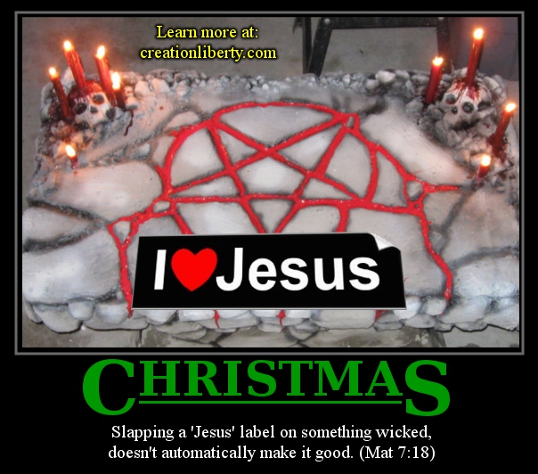 demotivational poster creation liberty evangelism christmas slapping a jesus label on something wicked does not automatically make it good mat 7:18